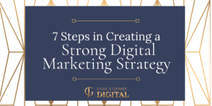 7 Steps in Creating a Strong Digital Marketing Strategy