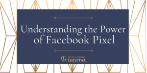 Understanding the Power of Facebook Pixel