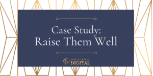Jessica Grimes Digital Case Study - Raise Them Well